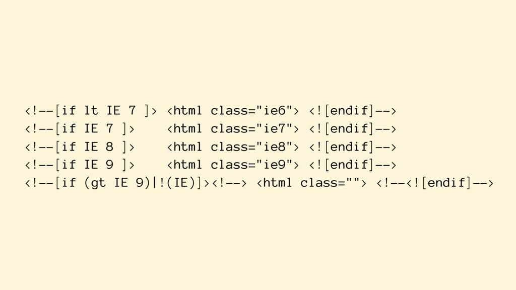"<!--[if lt IE 7 ]> <html class=""ie6""> <![endif]..."