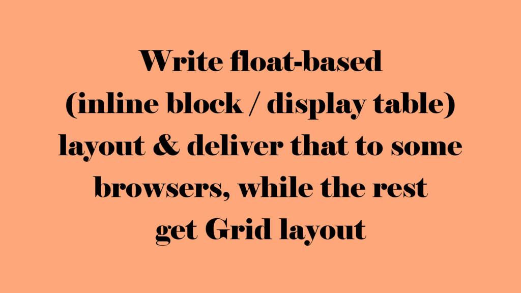 Write float-based  (inline block / display tab...