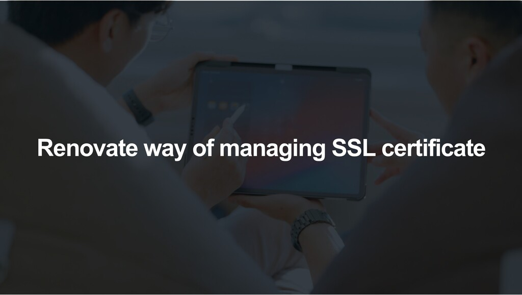 Renovate way of managing SSL certificate