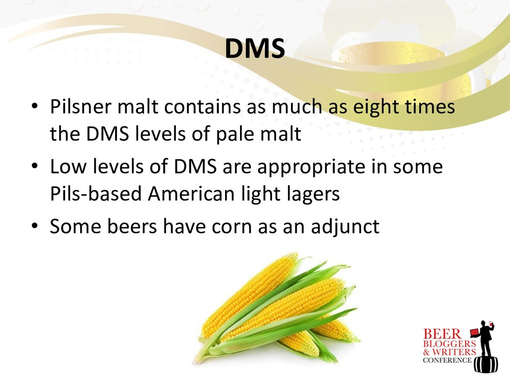 DMS • Pilsner malt contains as much as eight ti...