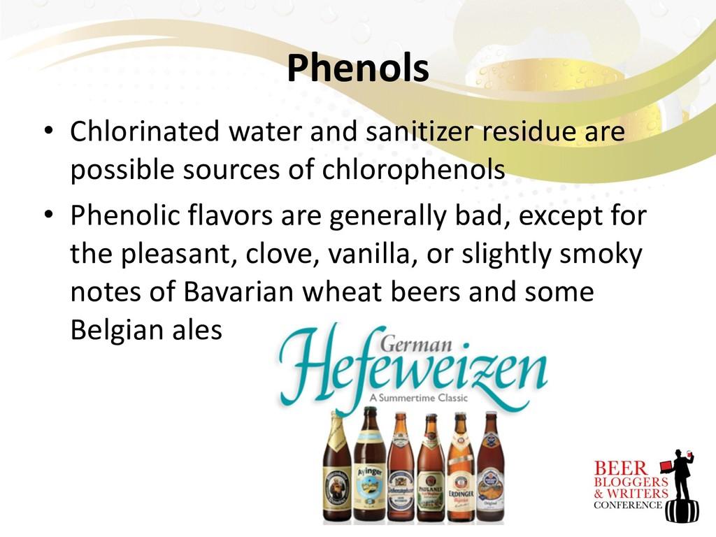Phenols • Chlorinated water and sanitizer resid...