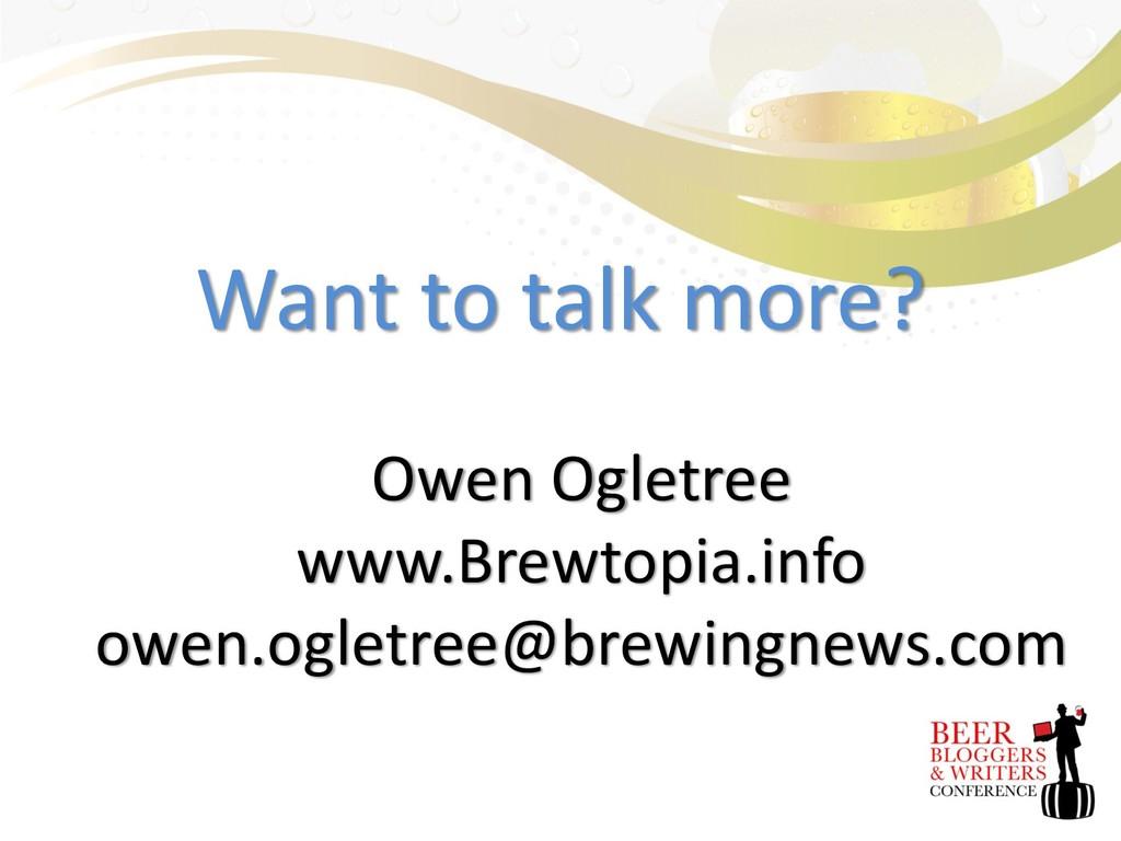 Want to talk more? Owen Ogletree www.Brewtopia....