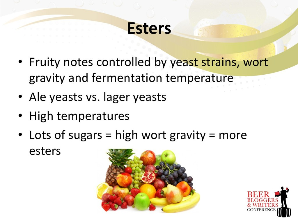 Esters • Fruity notes controlled by yeast strai...