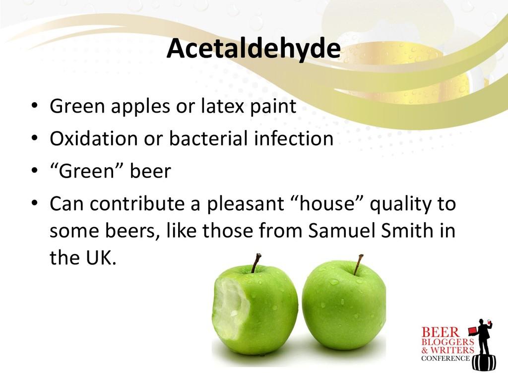 Acetaldehyde • Green apples or latex paint • Ox...