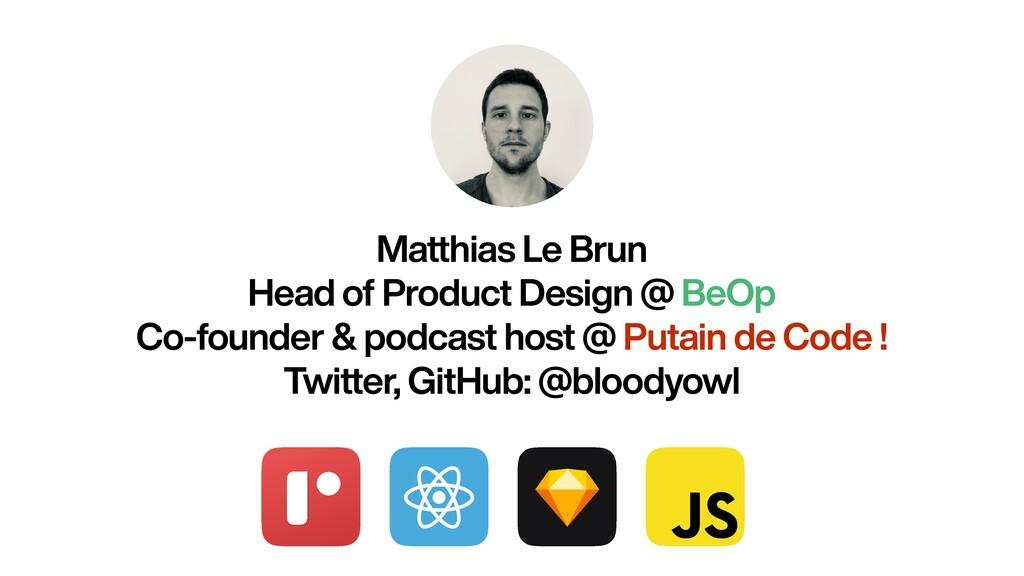 Matthias Le Brun   Head of Product Design @ BeO...