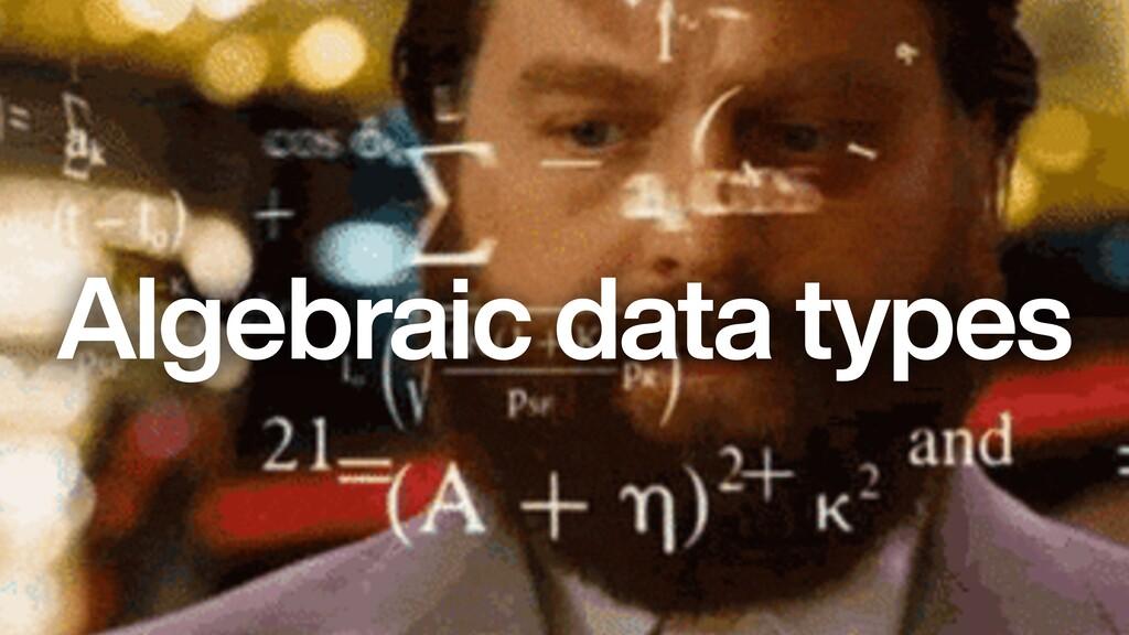 Algebraic data types
