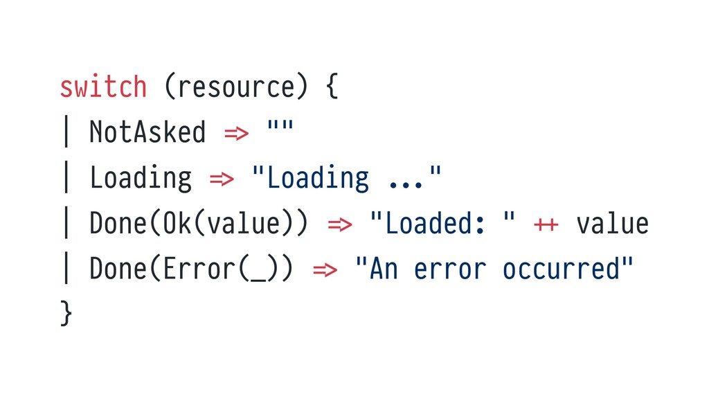 """switch (resource) {   