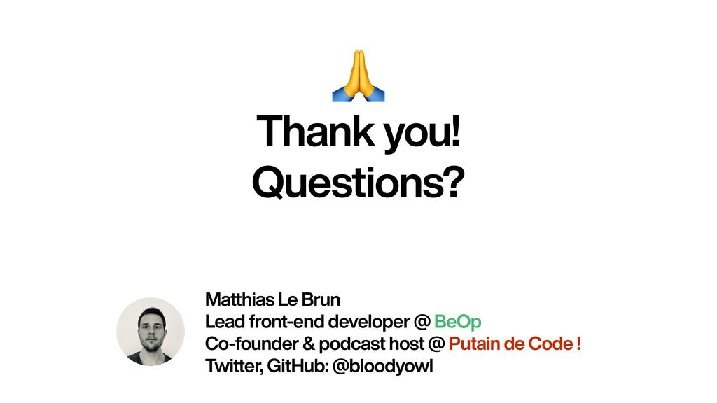 Thank you!   Questions? Matthias Le Brun   L...