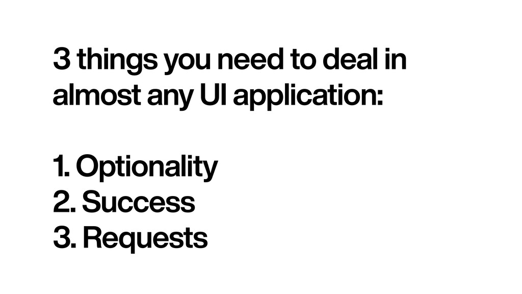 3 things you need to deal in   almost any UI ap...