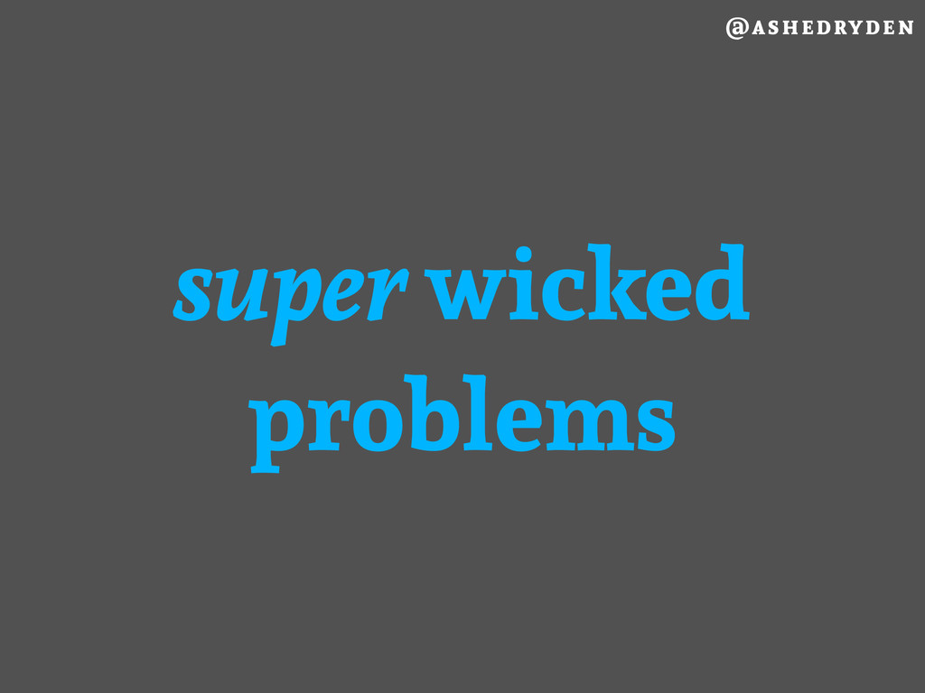 @ashedryden super wicked problems