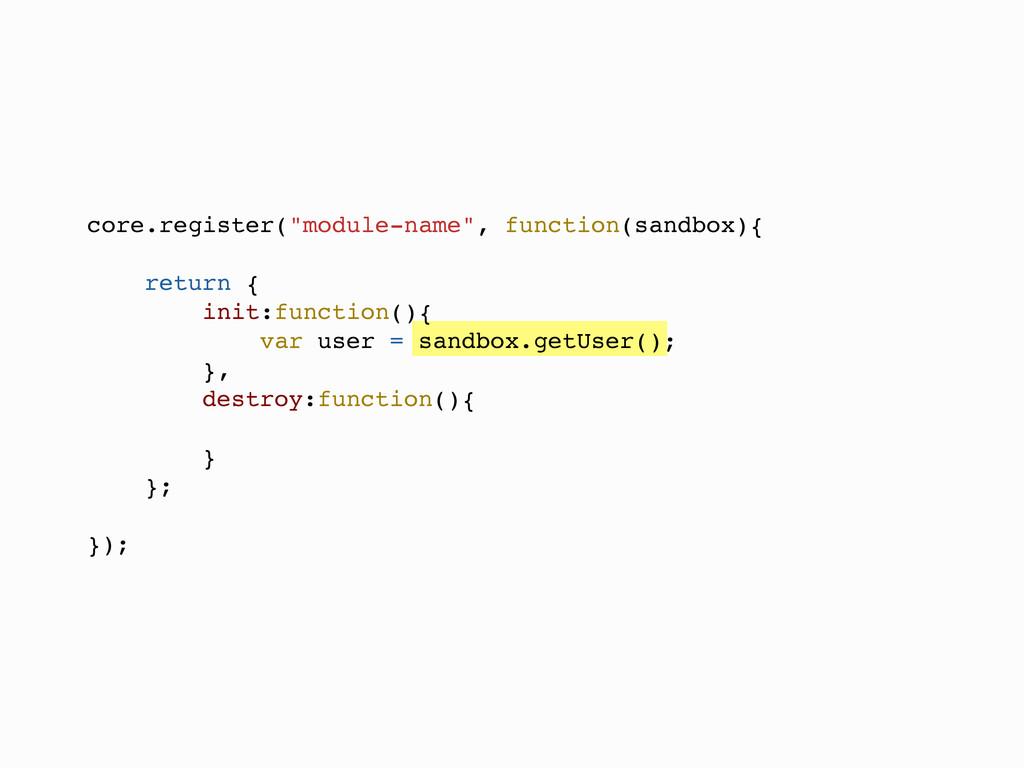 "core.register(""module-name"", function(sandbox){..."