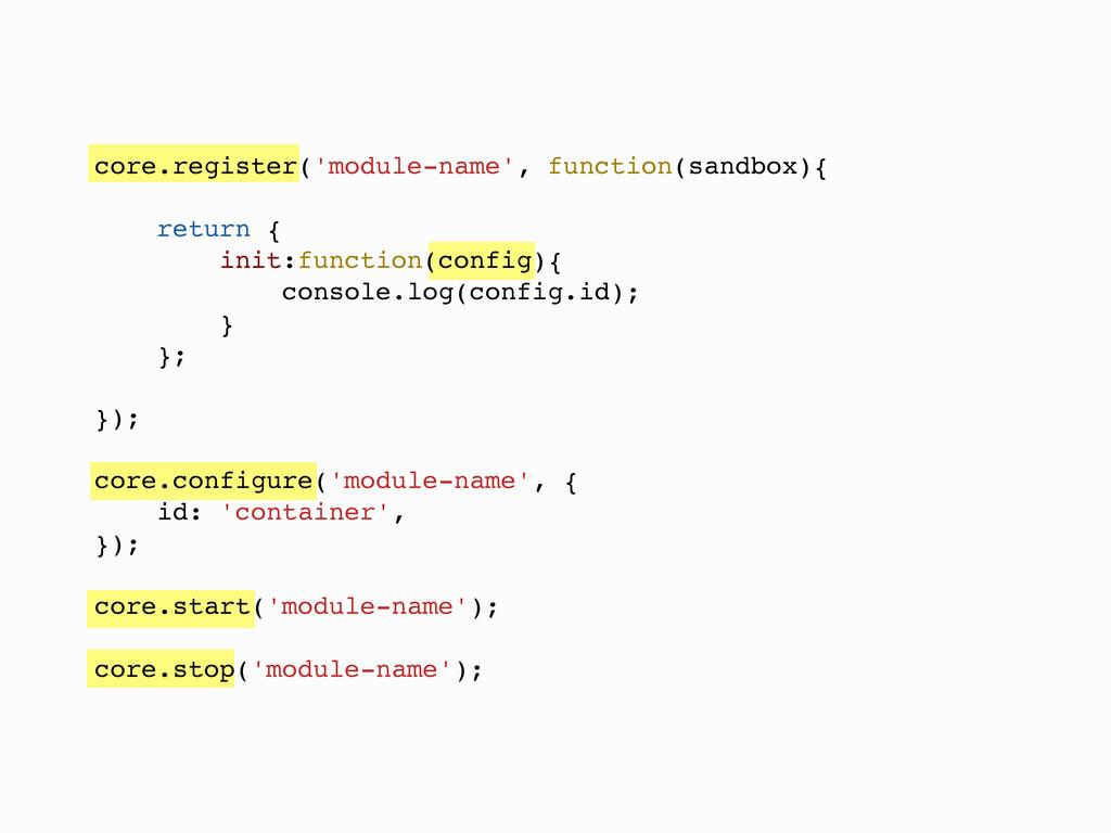 core.register('module-name', function(sandbox){...