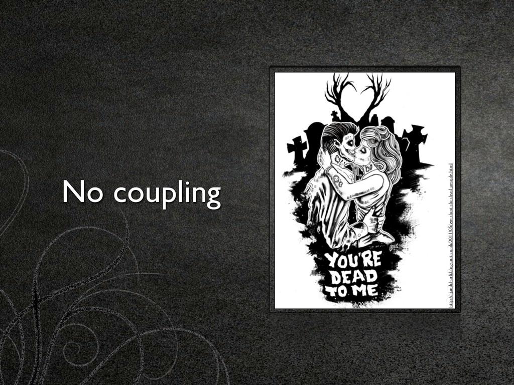 No coupling http://leosabanganii.blogspot.co.uk...