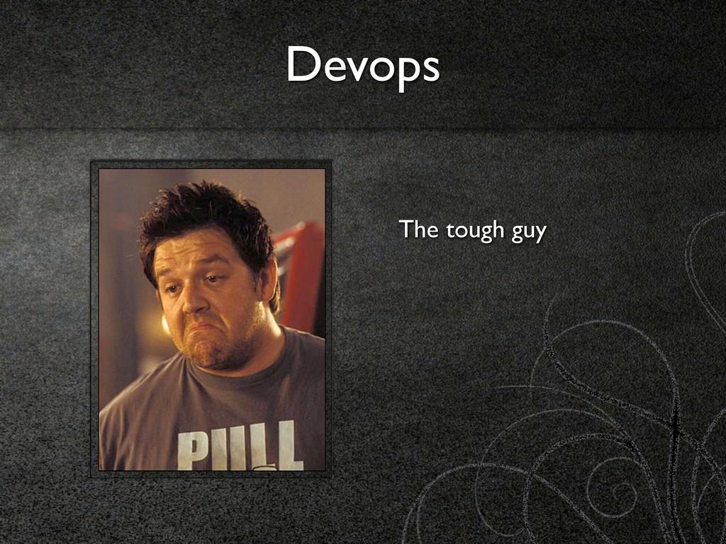 Devops The tough guy