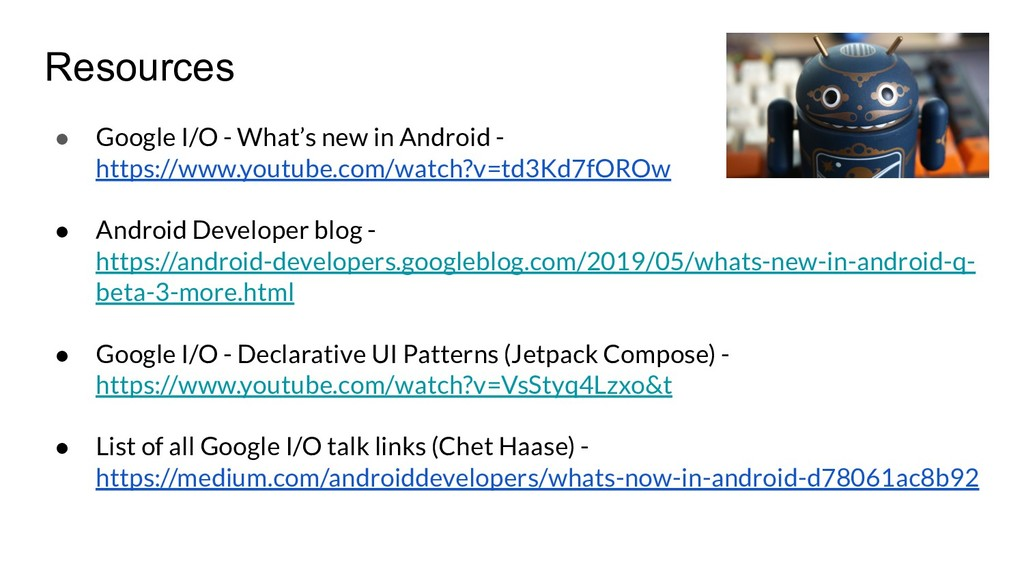 Resources ● Google I/O - What's new in Android ...
