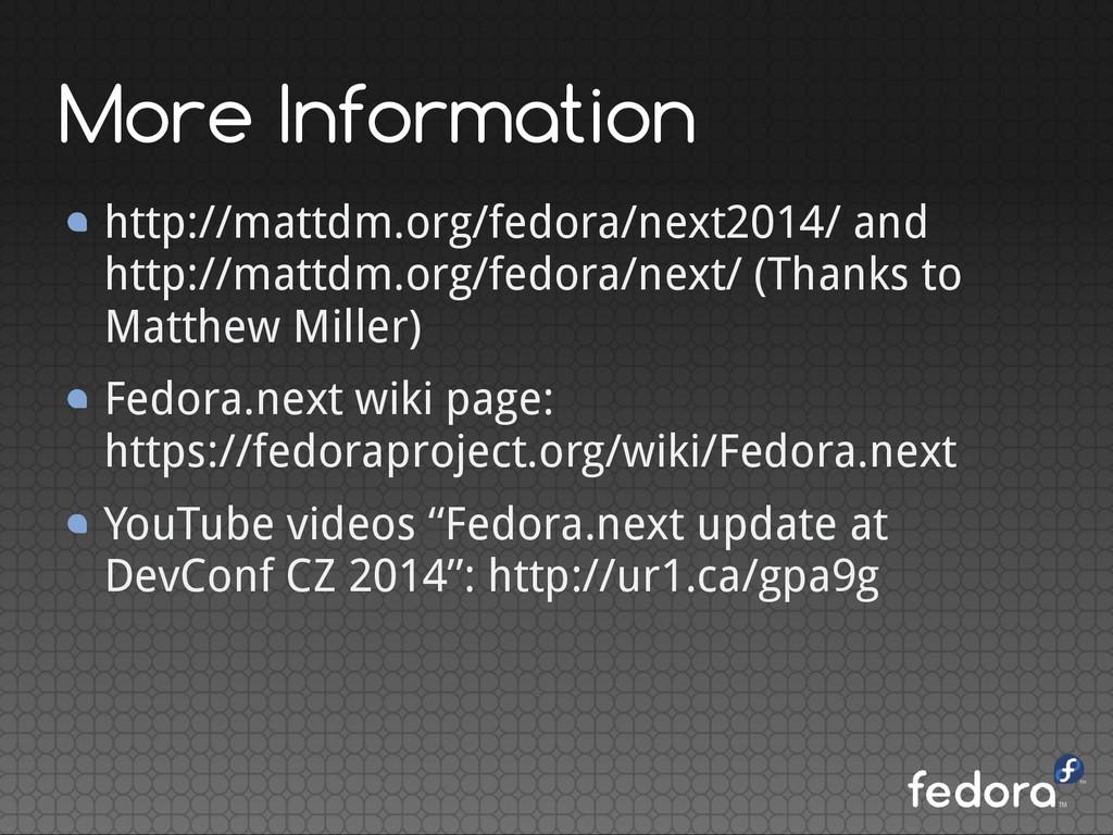 More Information http://mattdm.org/fedora/next2...