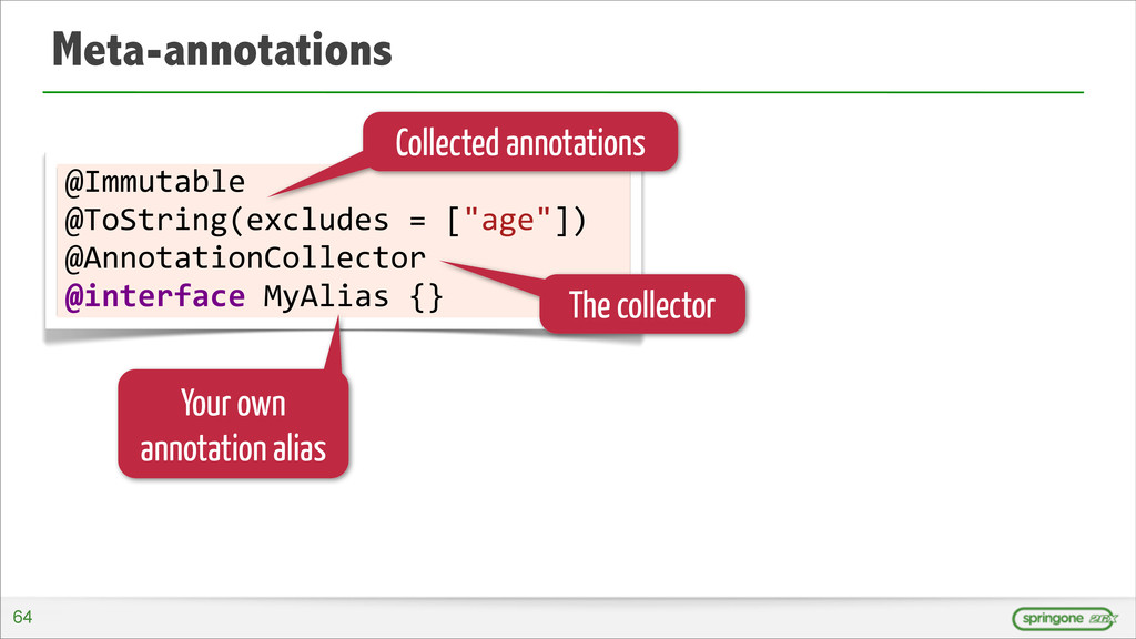 Meta-annotations @Immutable @ToString(excludes...