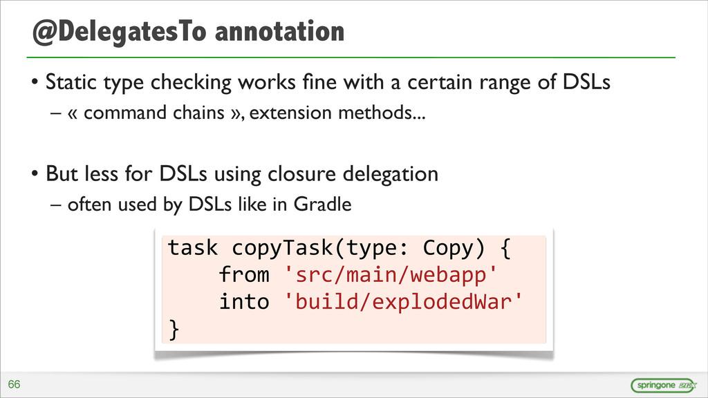 @DelegatesTo annotation • Static type checking ...