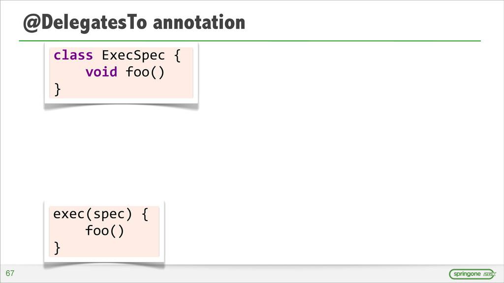 @DelegatesTo annotation class ExecSpec { ...