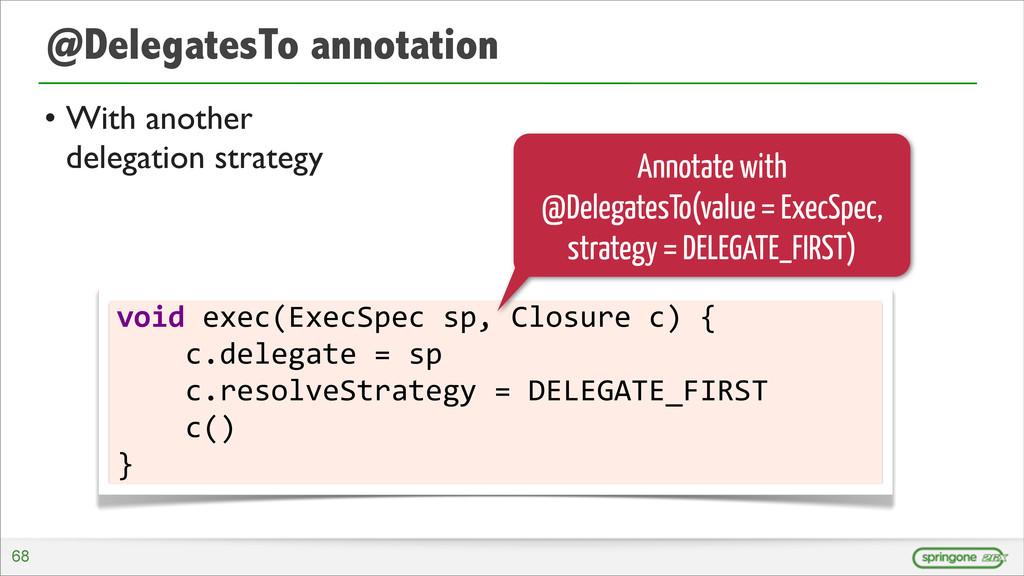 @DelegatesTo annotation • With another delegati...