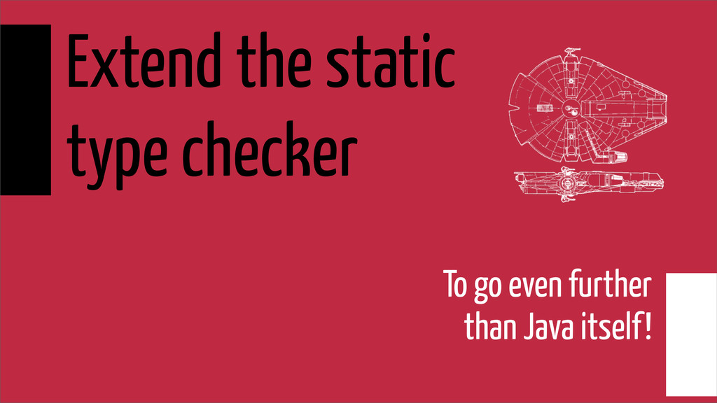 Extend the static type checker To go even furth...