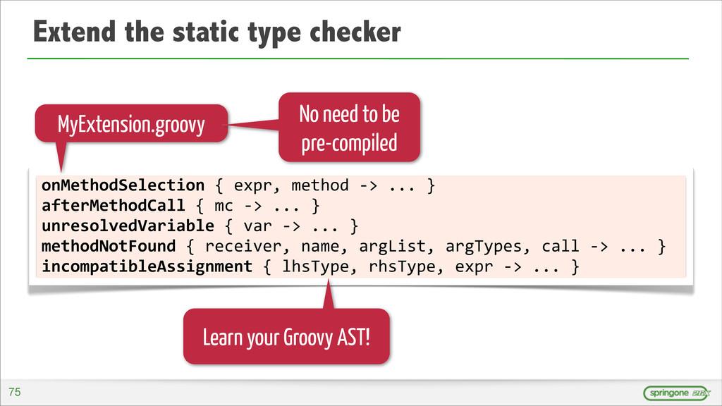 Extend the static type checker onMethodSelectio...
