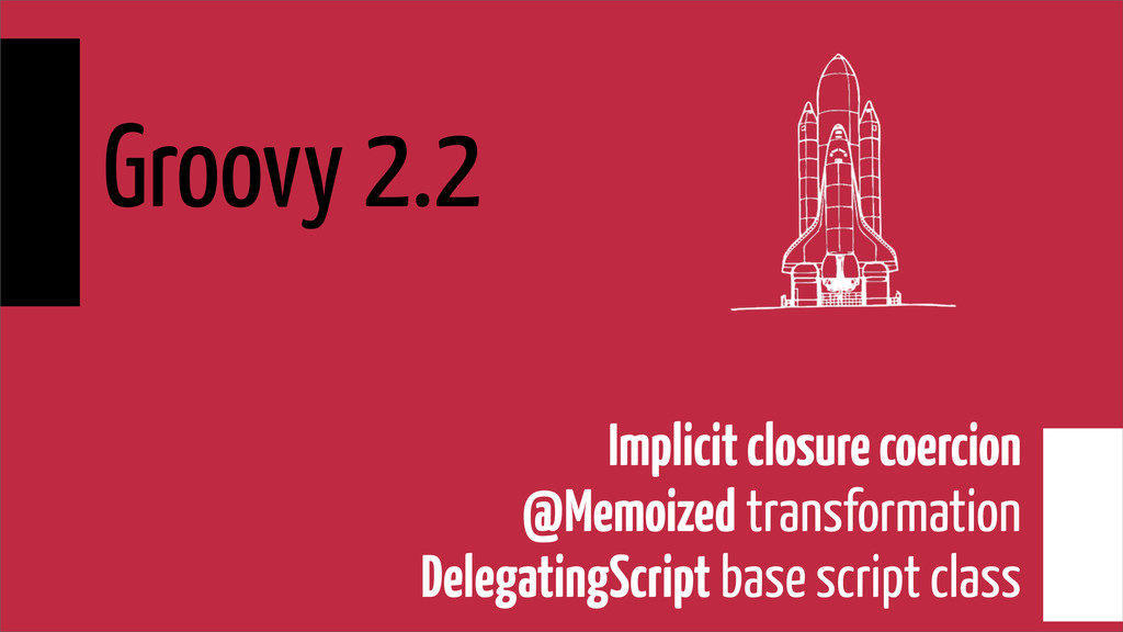 Groovy 2.2 Implicit closure coercion @Memoized ...