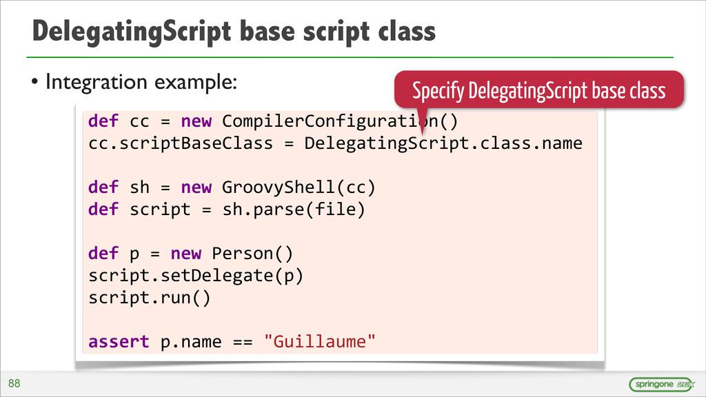 DelegatingScript base script class • Integratio...