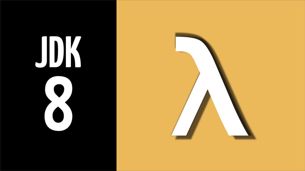 λ JDK 8
