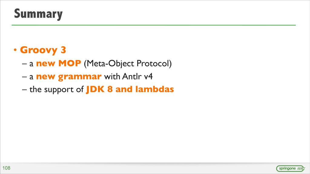 Summary • Groovy 3 – a new MOP (Meta-Object Pro...