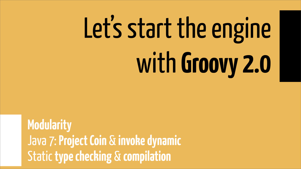 Let's start the engine with Groovy 2.0 Modulari...