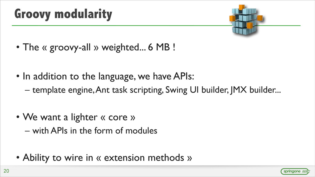 Groovy modularity • The « groovy-all » weighted...