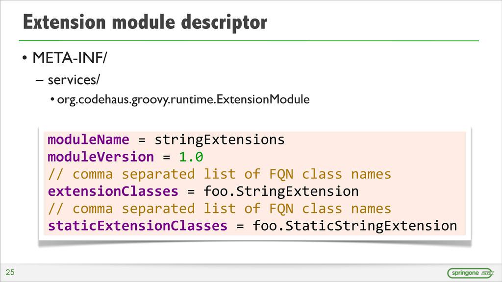 Extension module descriptor • META-INF/ – servi...