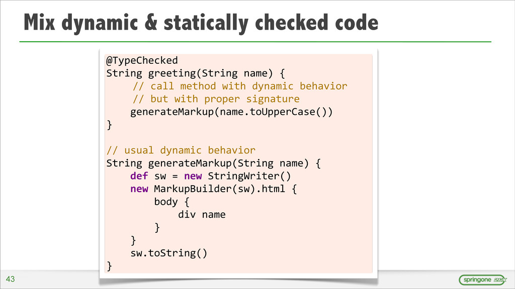 Mix dynamic & statically checked code @TypeChec...