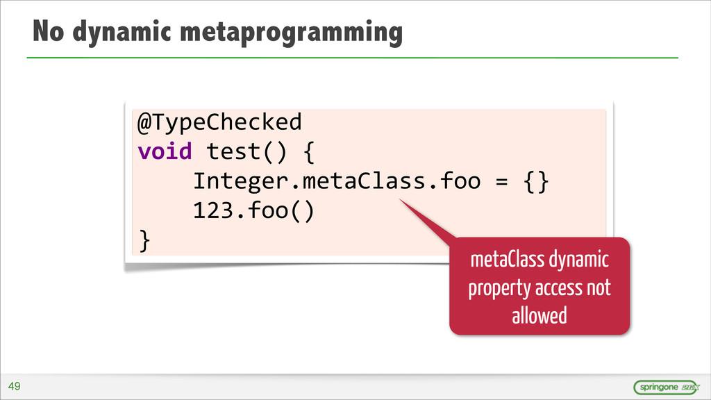 No dynamic metaprogramming @TypeChecked  voi...