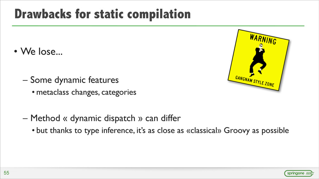 Drawbacks for static compilation • We lose... –...
