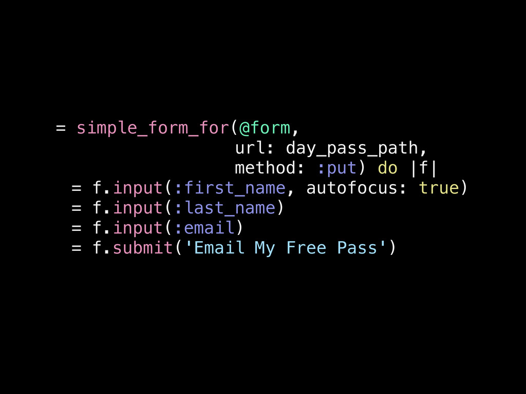 = simple_form_for(@form, url: day_pass_path, me...