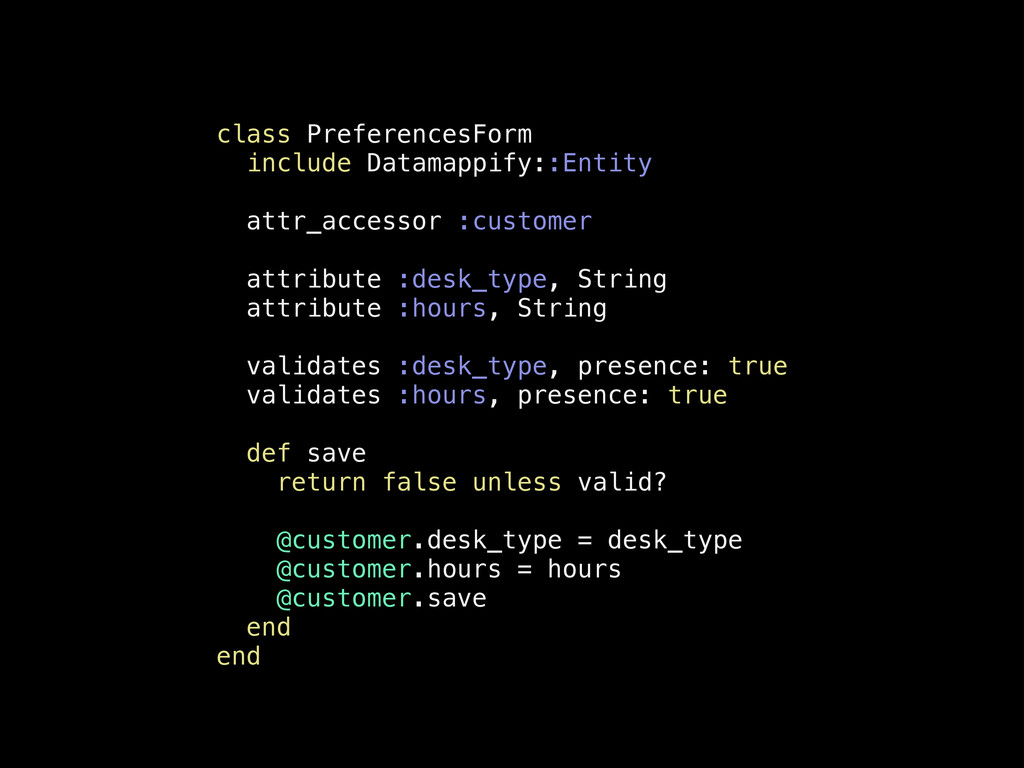 class PreferencesForm include Datamappify::Enti...