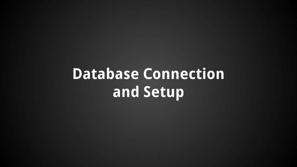 Database Connection and Setup