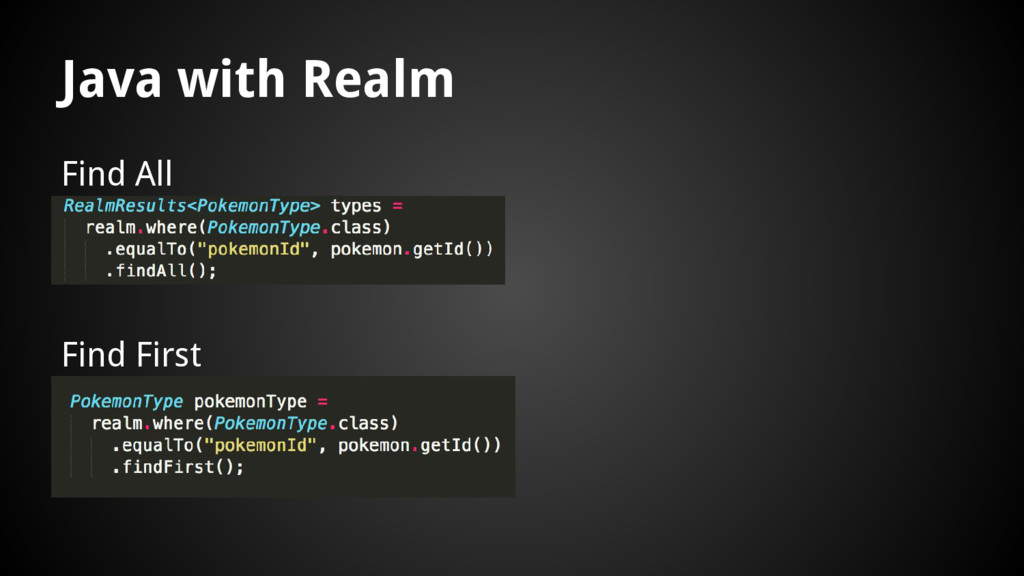 Find All Java with Realm Find First