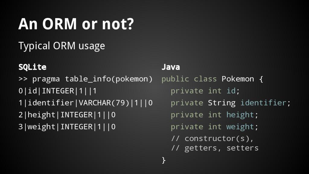 An ORM or not? SQLite >> pragma table_info(poke...