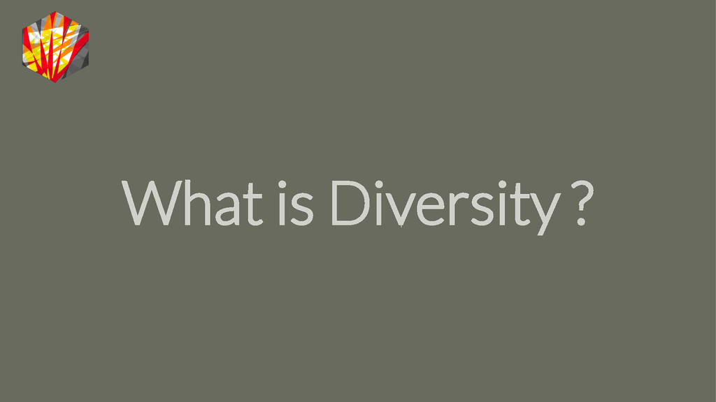 What is Diversity ?