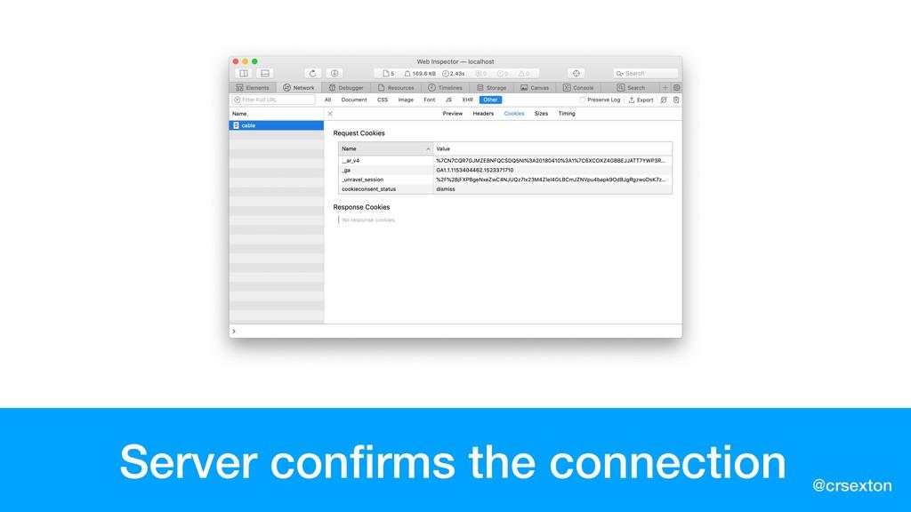 @crsexton Server confirms the connection