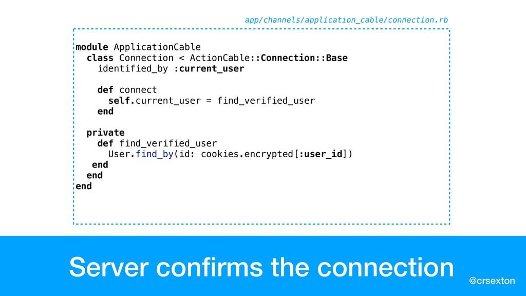 @crsexton Server confirms the connection module ...