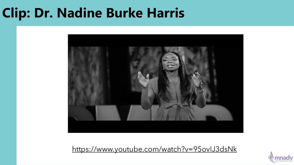 Clip: Dr. Nadine Burke Harris 16 https://www.yo...