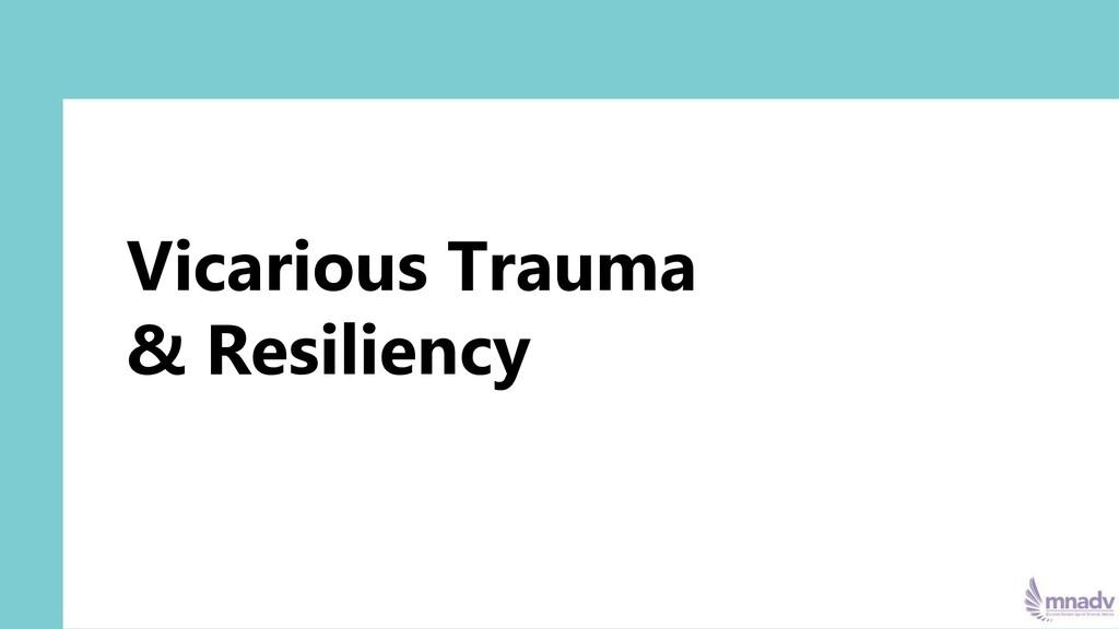 Vicarious Trauma & Resiliency
