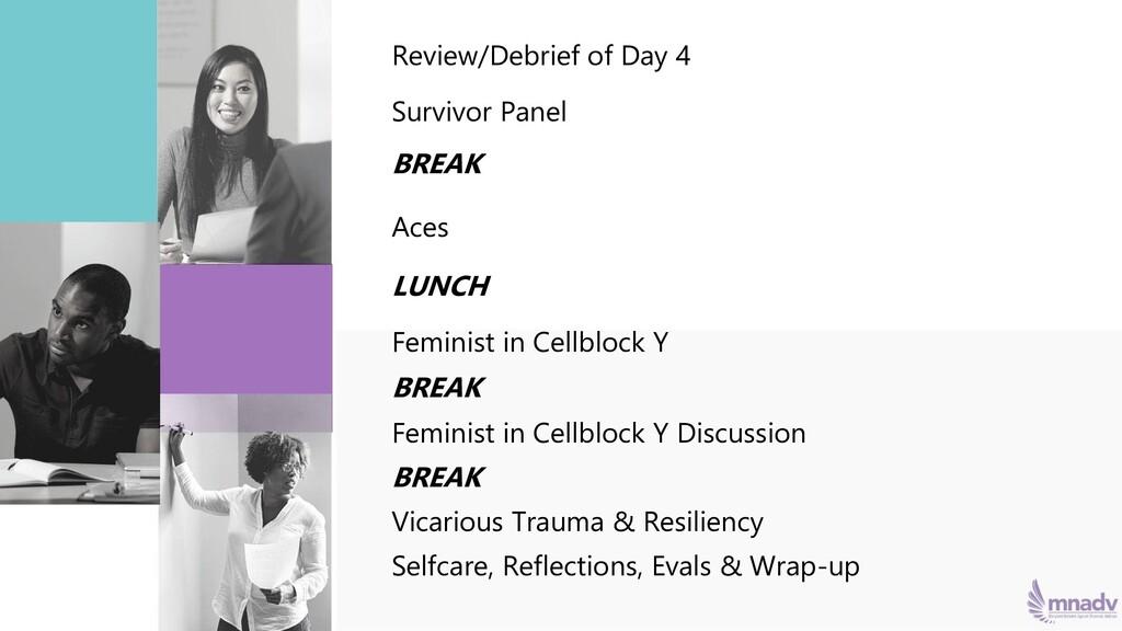 Review/Debrief of Day 4 Survivor Panel BREAK Ac...