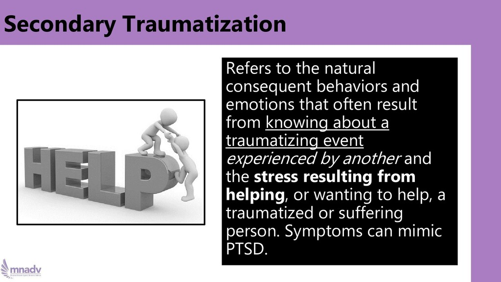 Secondary Traumatization Refers to the natural ...