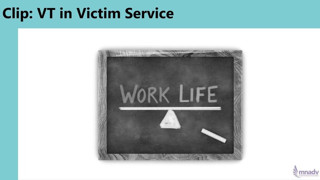 Clip: VT in Victim Service