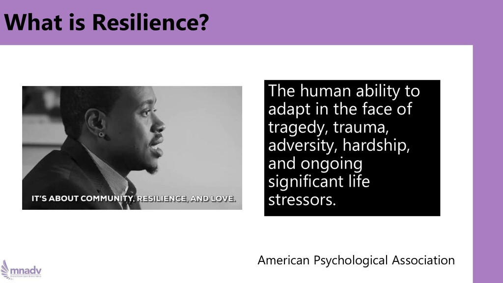 What is Resilience? The human ability to adapt ...